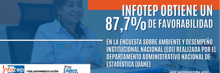 Infotep obtiene un 87,7% de favorabilidad en la encuesta sobre ambiente y desempeño institucional nacional (EDI) realizada por el DANE